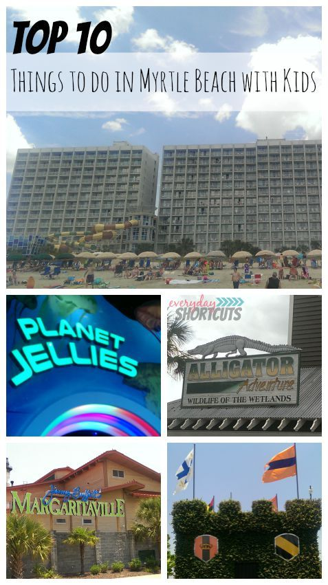 I Recently Visited Myrtle Beach With My Family And Came Up These Top 10 Things To Do In Kids From Our Experience