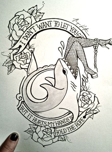 I Don T Want To Let You Go But It Hurts My Hands To Hold The Rope Death Tattoo Shark Tattoos Flash Tattoo
