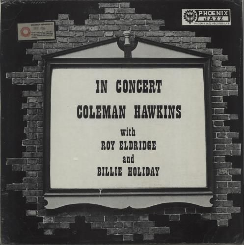 COLEMAN HAWKINS In Concert (Sealed 1975 US LP Featuring Recordings From  1944 46 And 47 With Fellow Jazz Stars Such As Roy Eldridge And Billie  Holiday Issued ...