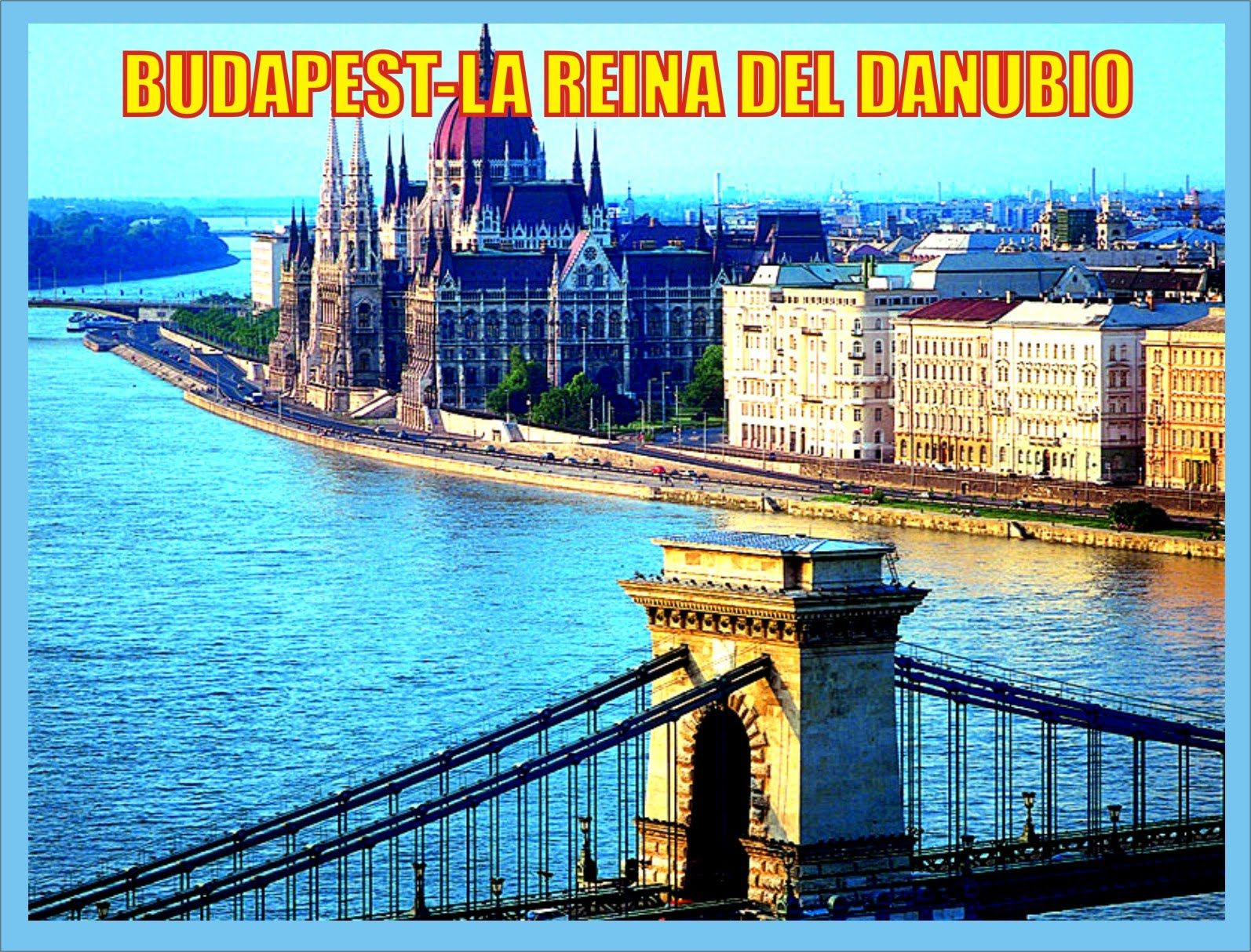 Budapest-Hungria-la Reina del Danubio-Producciones Vicari.(Juan Franco L...