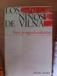 Los niños de Vilna : una experiencia pedagógica / Léna Pougatch Zalcman ; [versión castellana de Ramiro Gual]