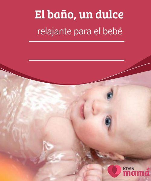 El Bano Un Dulce Relajante Para El Bebe Bebe Masajes Para