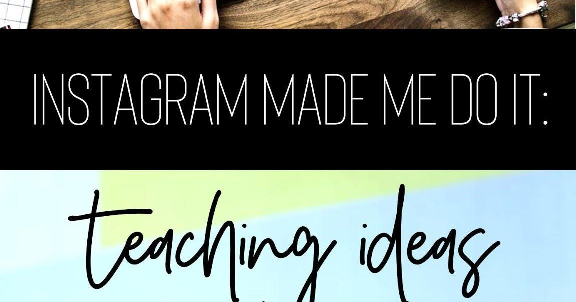 Instagram Made Me Do It Teaching ideas from the gram – Teaching#gram #ideas #instagram #teaching