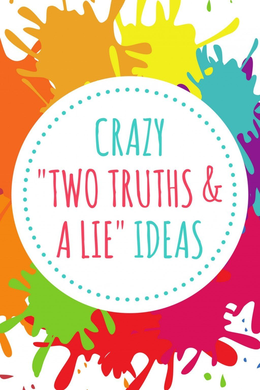 100 crazy two truths and a lie game ideas truth and
