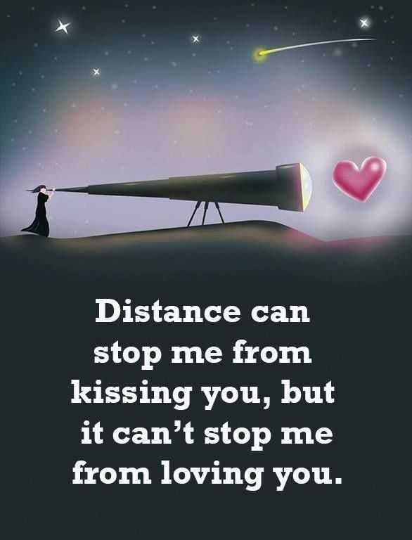 Distance can stop me from kissing you, but it can't stop me from loving you. #lovequotes #relationshipquotes #romanticquotes | love quotes | romantic quotes | relationship quotes | Inspirational quotes #relationshipquotesforher