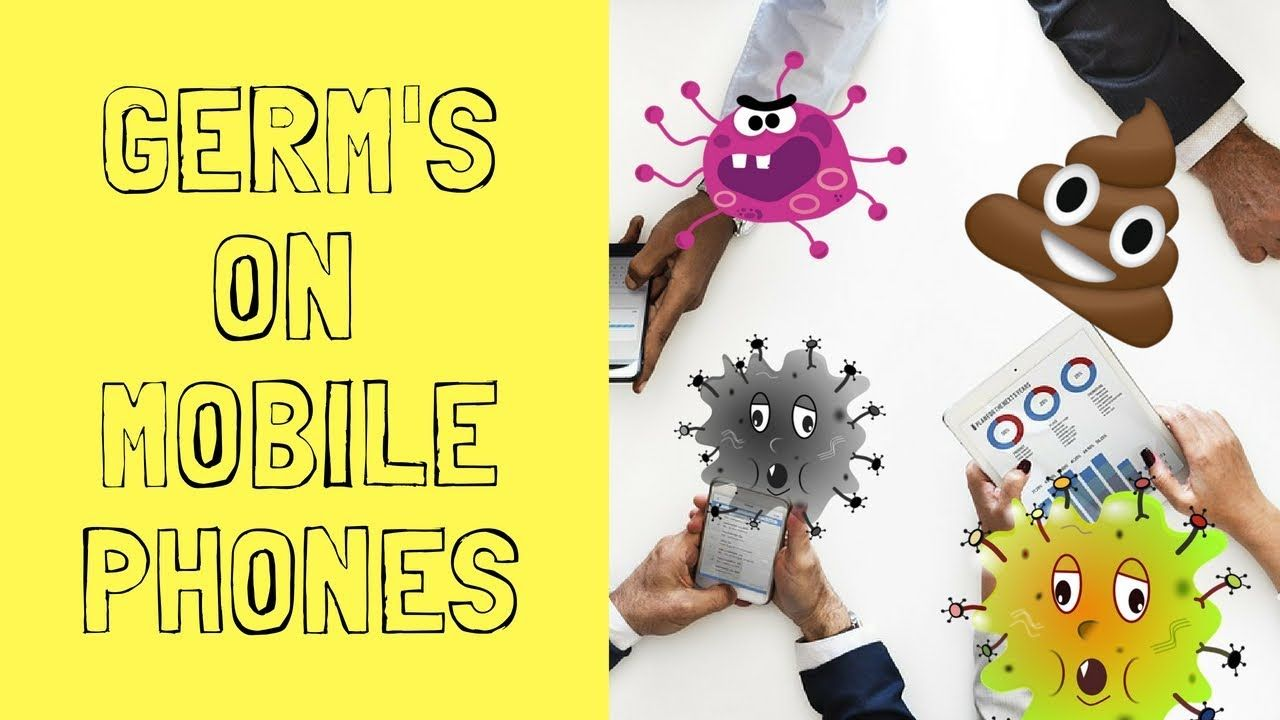 Mobile Phones Have More Germs Than A.. Clean Your