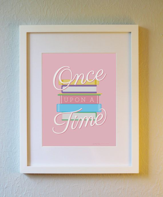 Cute Art Print - Once Upon A Time - 5x7, 8x10, or 11x14. Nursery and kid room poster for reading. Fairytale Books. Pink or Blue.