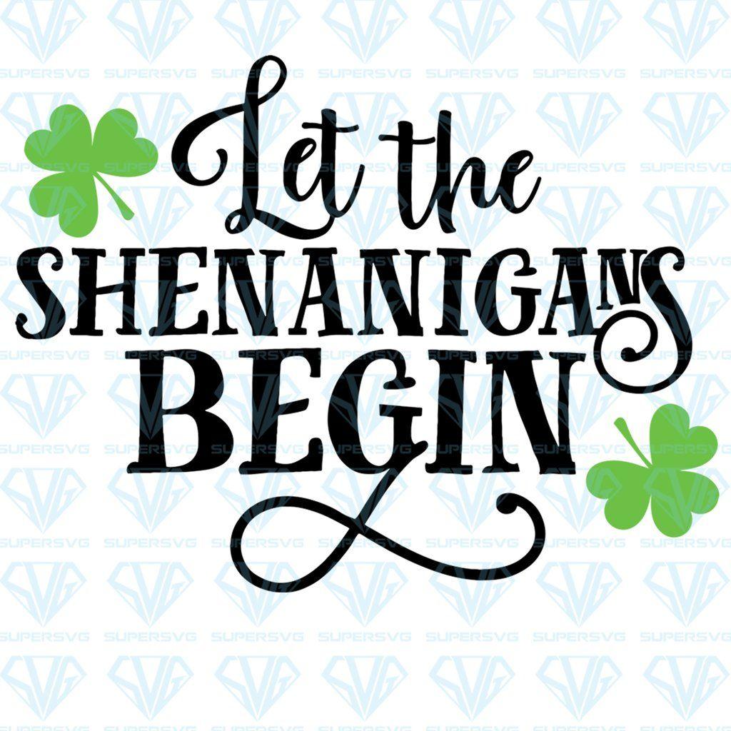 Download St Patricks Day SVG, Let the Shenanigans Begin SVG Files ...