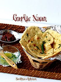Savitha's Kitchen: Naan with garlic butter / Restuarant style soft naans made in oven / A detailed post