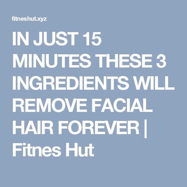 IN JUST 15 MINUTES THESE 3 INGREDIENTS WILL REMOVE FACIAL