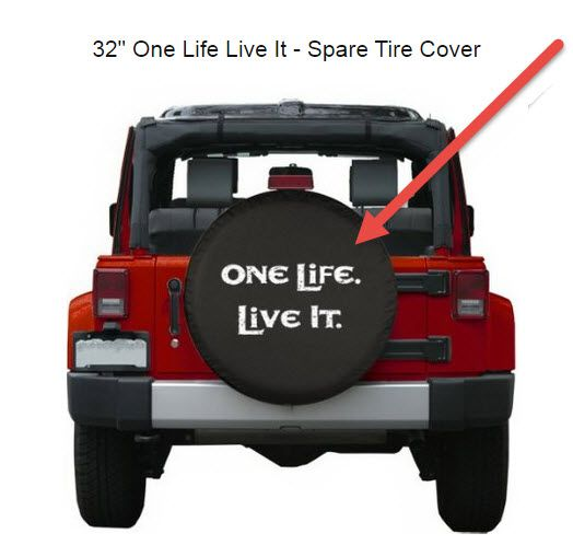 One Life Live It Spare Tire Cover For Jeep Jeep Tire Cover Tire Cover Jeep