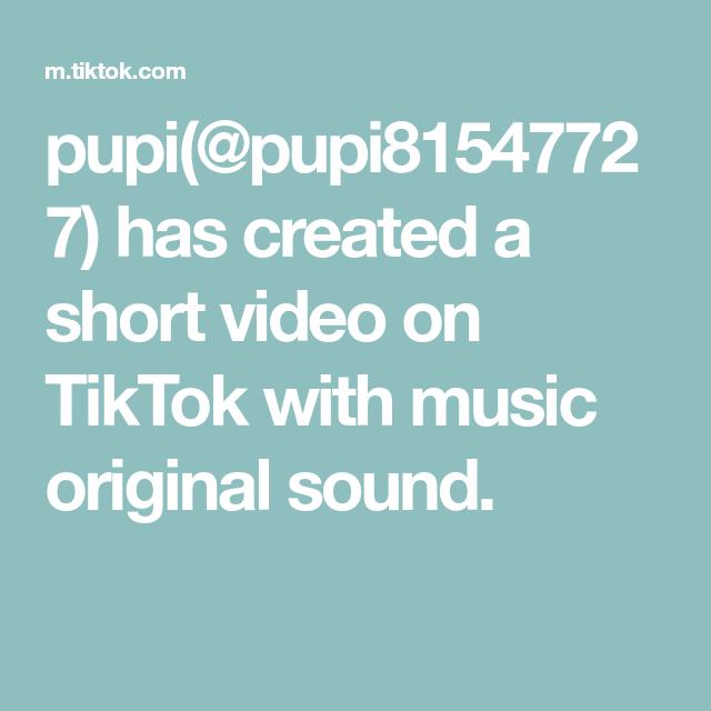 Pupi Pupi81547727 Has Created A Short Video On Tiktok With Music Original Sound Cool Music Videos The Originals Good Music
