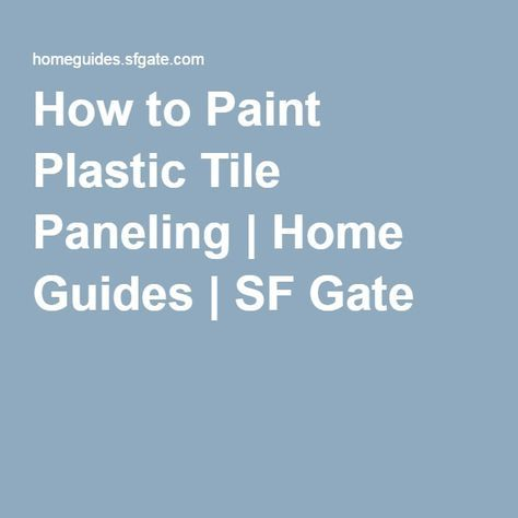 How to Paint Plastic Tile Paneling | Home Guides | SF Gate