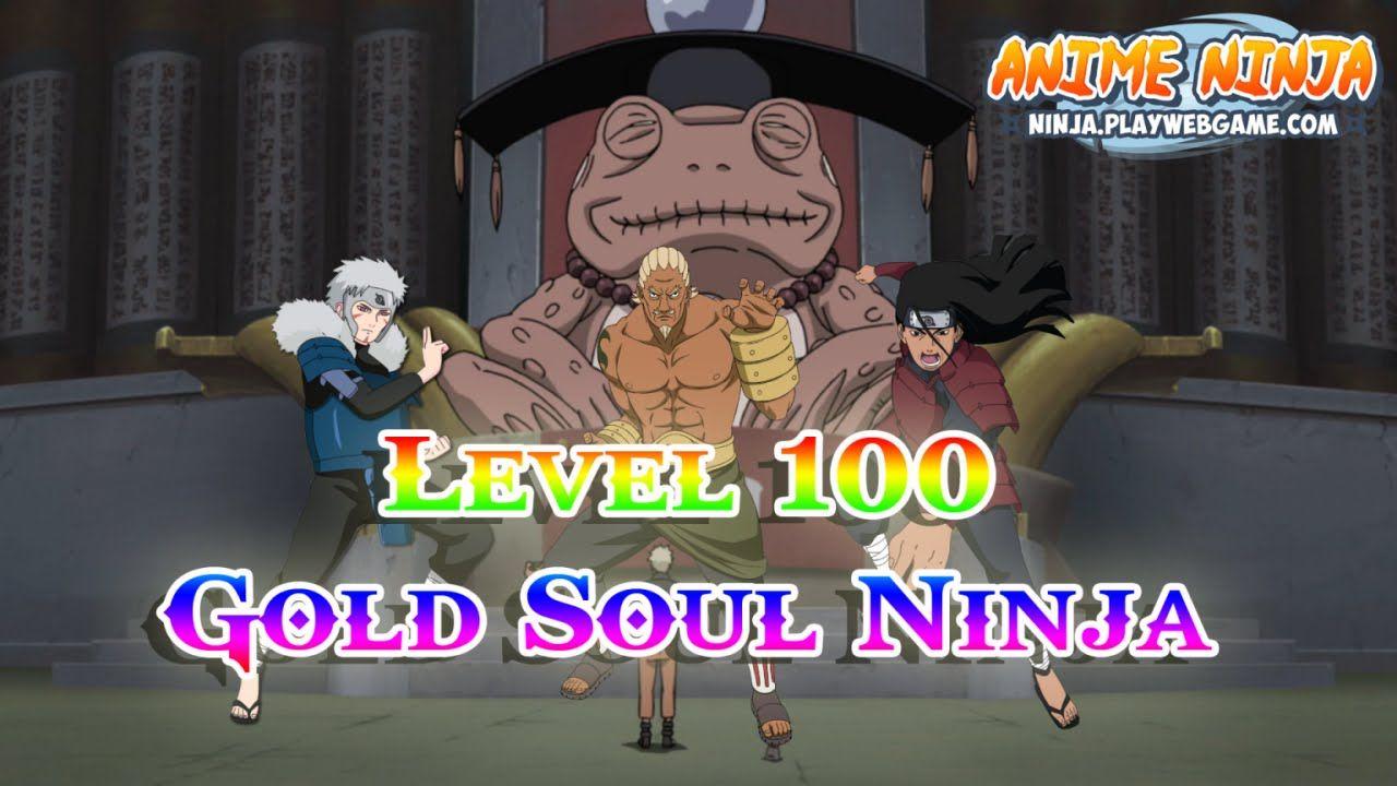 Anime Ninja Level 100 Gold Soul Ninja Naruto Game