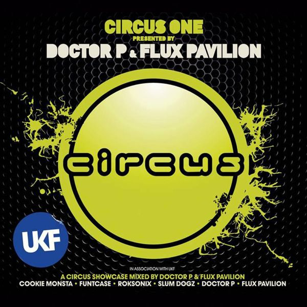 Doctor P & Flux Pavilion - Circus One