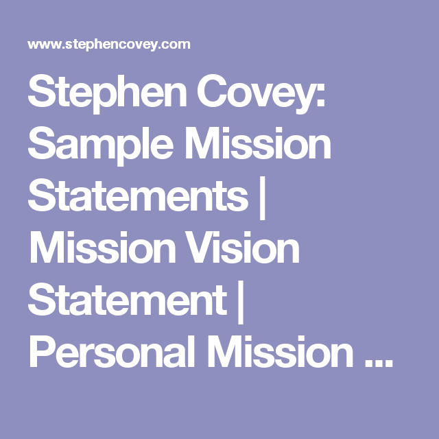 Stephen Covey Sample Mission Statements Mission Vision