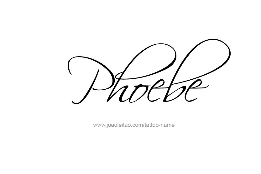 Phoebe Name Tattoo Designs Name Tattoos Phoebe Name Name Tattoo Designs