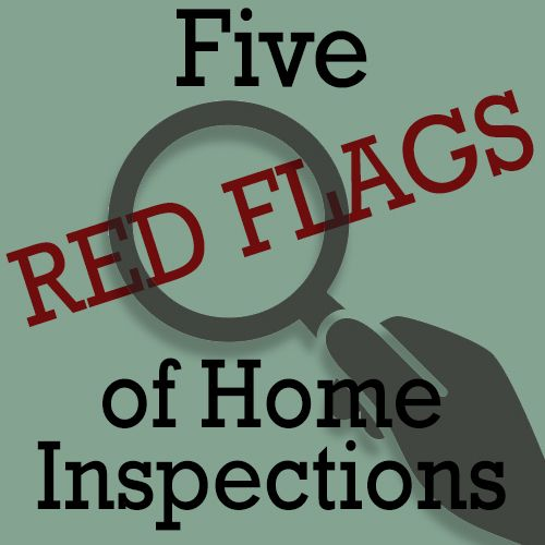 5 Major Red Flags To Look Out For During A Home Inspection.  #ClearPathLending