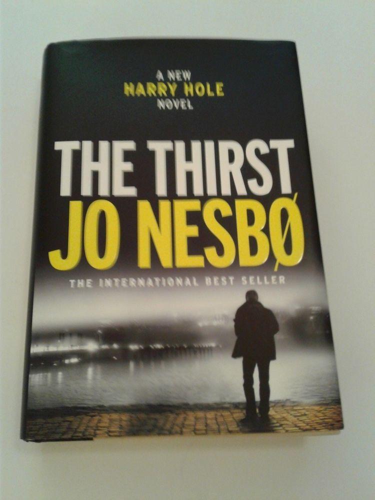Harry Hole The Thirst By Jo Nesbo 2017 Hardcover Jo Nesbo Hardcover Book Sale