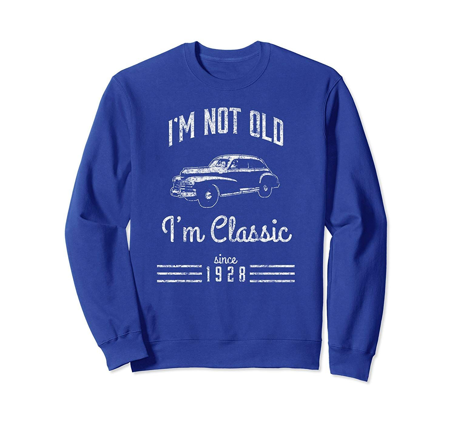 Not Old Classic Car Funny Sweatshirt 90th Birthday Gift 1928-Colonhue