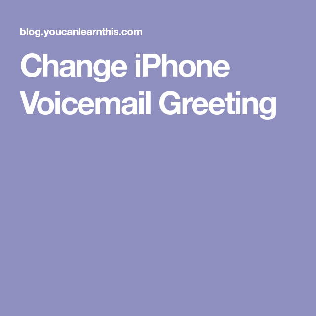 Change iphone voicemail greeting iphone tips pinterest explore these ideas and much more change iphone voicemail greeting m4hsunfo Choice Image