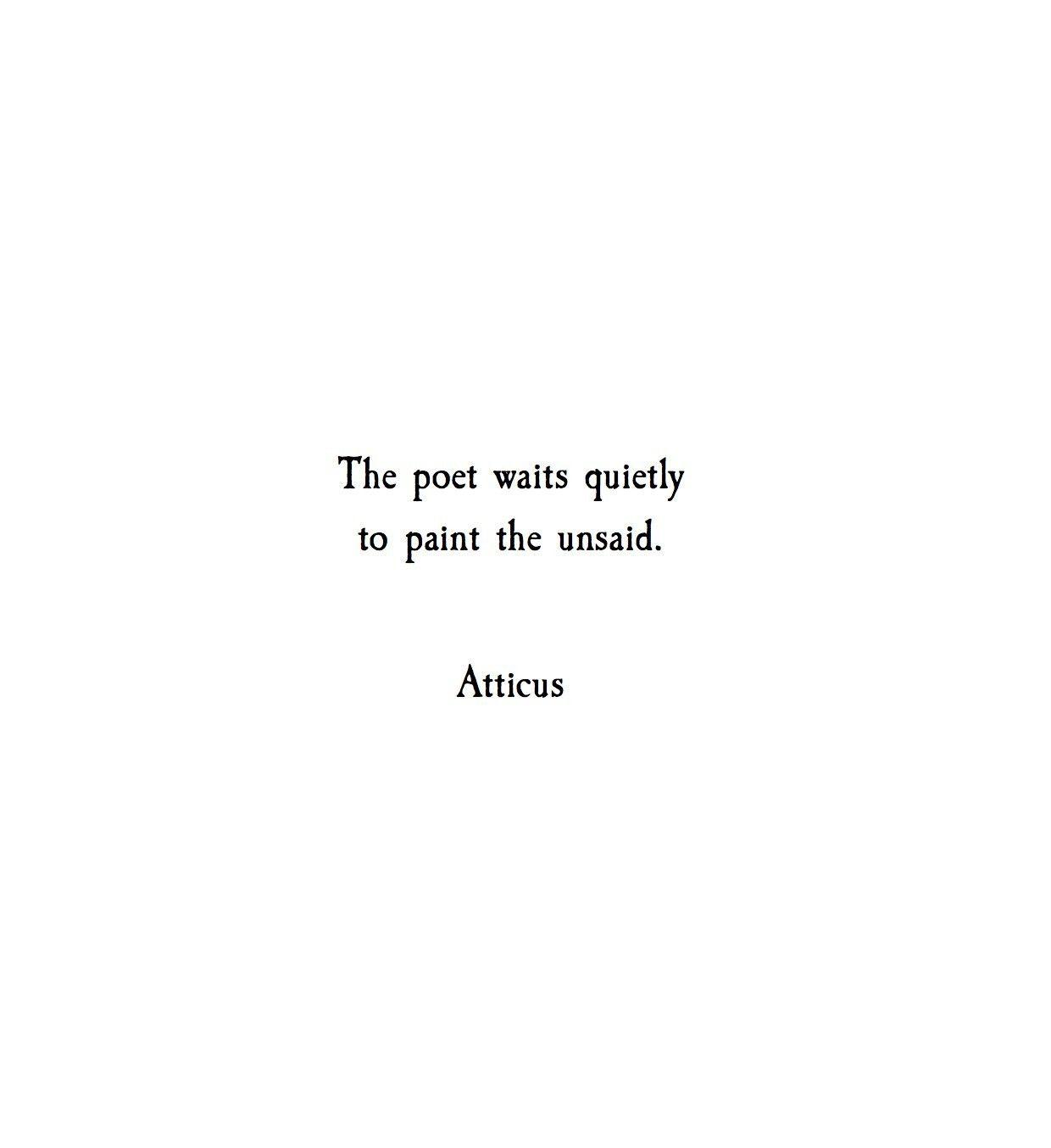 Poem Quotes | Unsaid Atticuspoetry Atticuspoetry Fav Atticus Pinterest