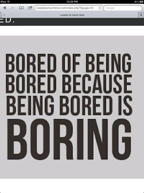 Pin For Pinterest Bored Quotes Bored Funny Funny Quotes