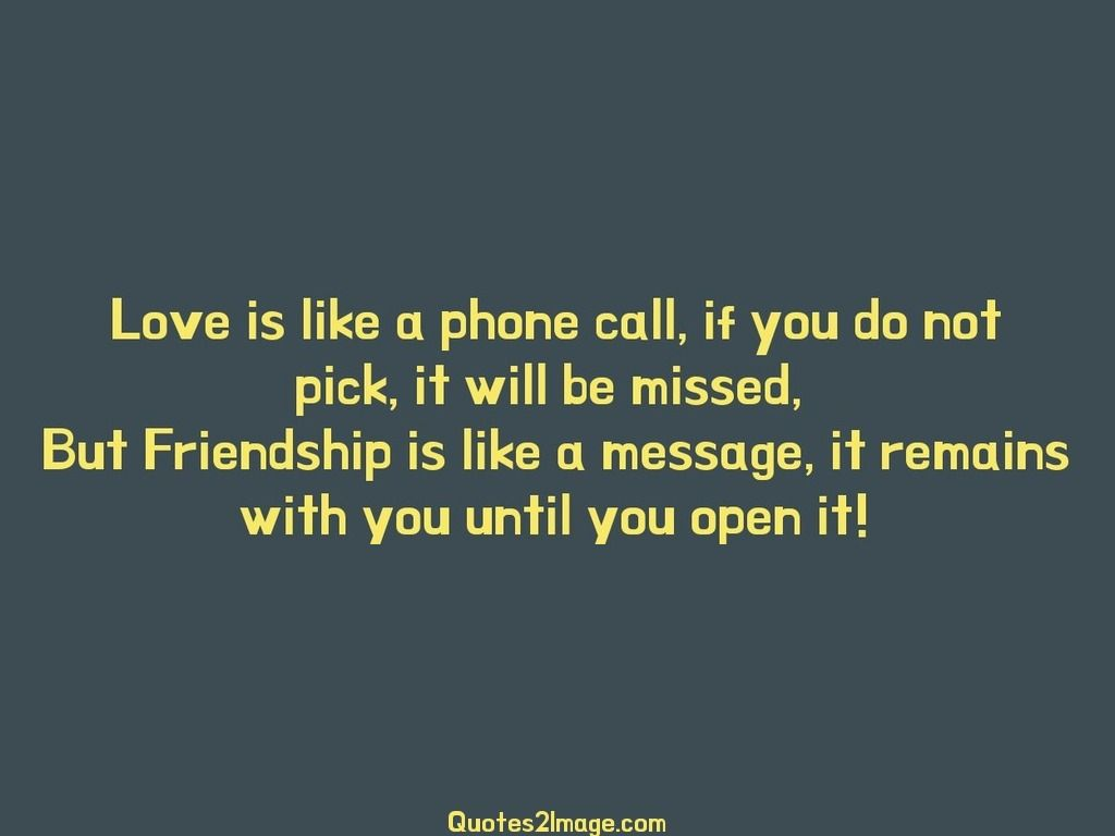 Phone Call Quotes Love Is Like A Phone Call If You Do Not Pick It Will Be Missed