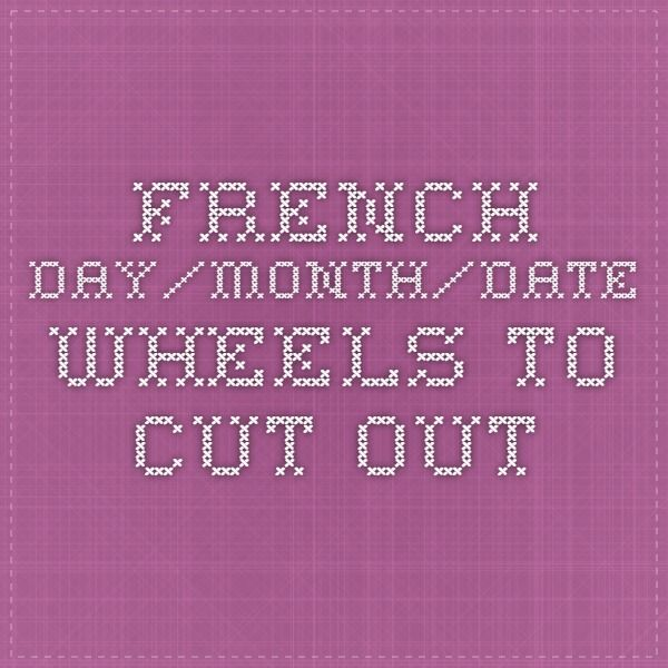 French day/month/date wheels to cut out