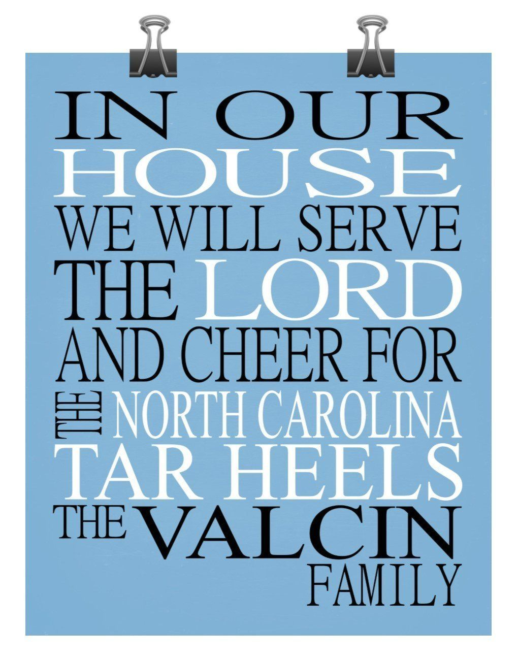In our house we will serve the lord and cheer for the unc north