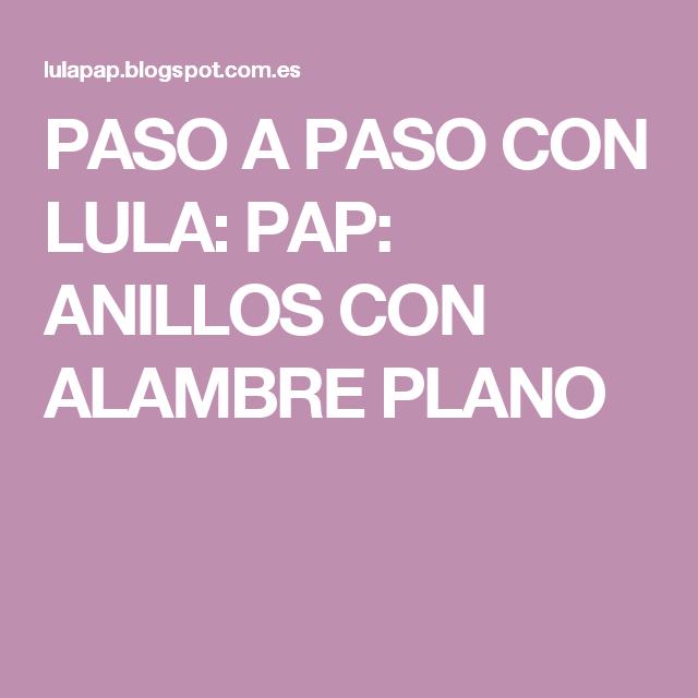 PASO A PASO CON LULA: PAP: ANILLOS CON ALAMBRE PLANO