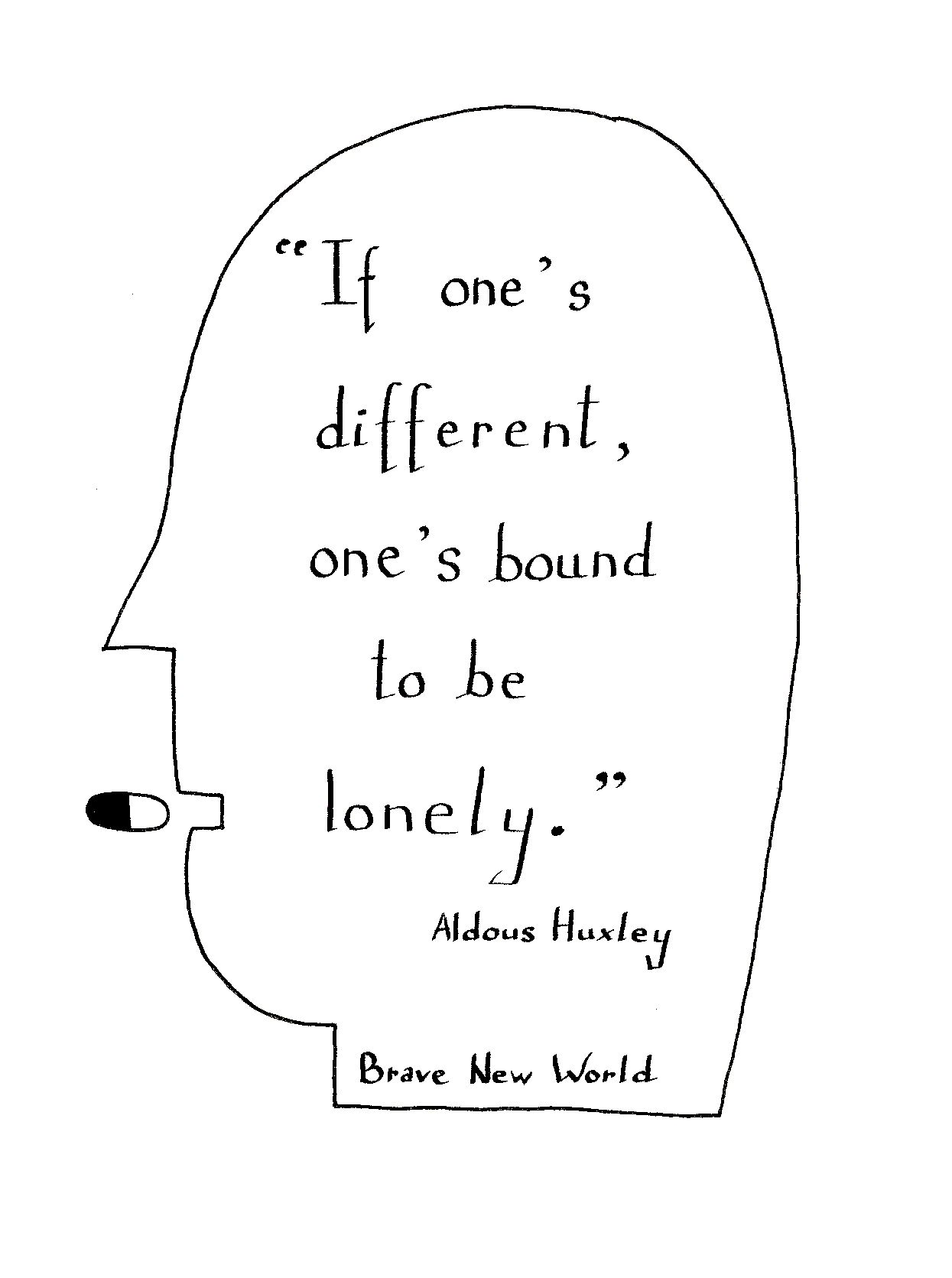 It S Not Lonely Because Of You Aldous Huxley Brave New World Books Quotes Brave New World Quotes Book Quotes Quotations