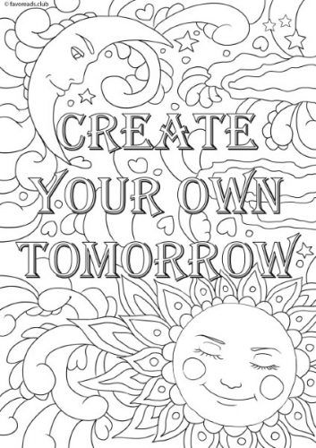 Inspirational Messages Create Your Own Tomorrow Quote Coloring Pages Printable Coloring Pages Coloring Book Pages
