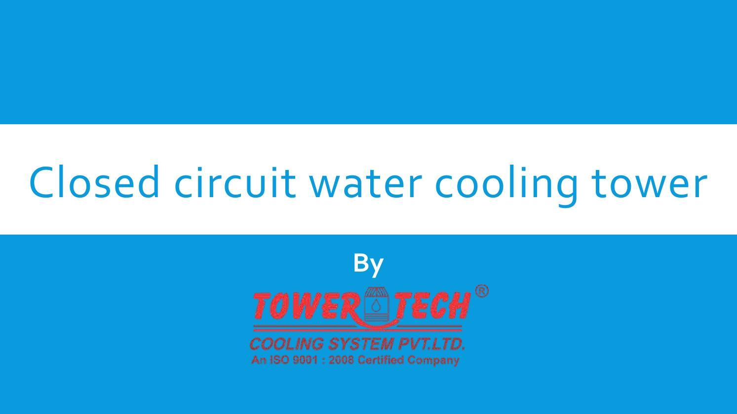 Maintaining Counter Flow Closed Circuit Water Cooling Tower For