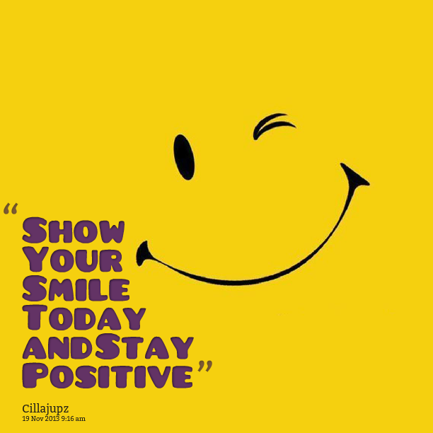 Quotes Picture: show your smile today and stay positive | Yearbook ...