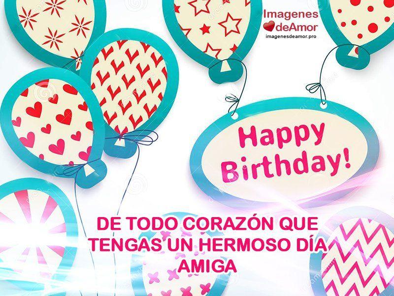 Imágenes de feliz cumpleaños para una amiga especial 5 frases Pinterest Happy birthday