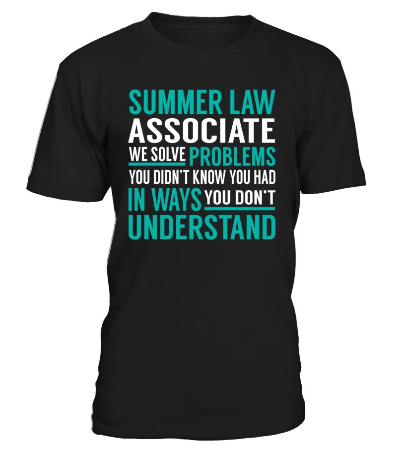 Summer Law Associate We Solve Problems You Dont Understand Job Title T-Shirt #SummerLawAssociate