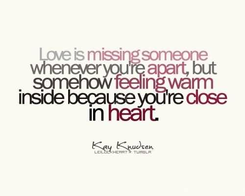 Love Is Missing Someone Love Quotes Sayings Verses Quotations