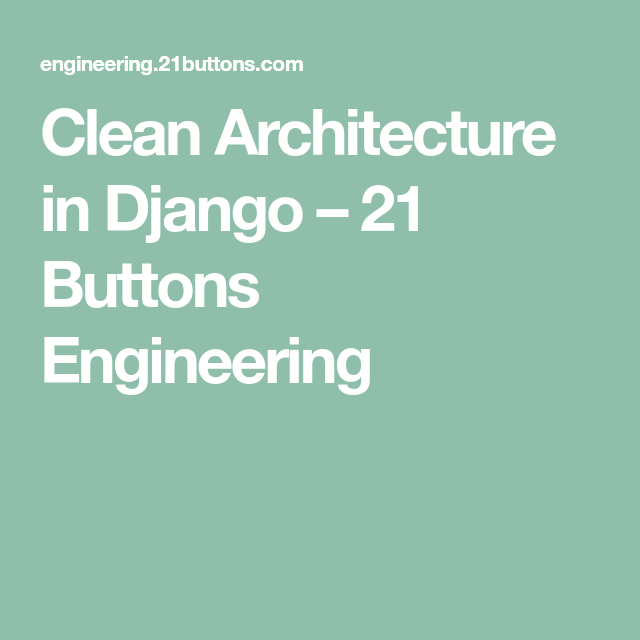 Clean Architecture in Django | Python | Architecture, Cleaning