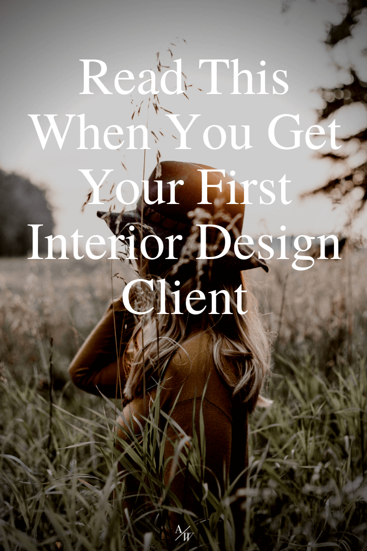 Read This When You Get Your First Interior Design Client — Online Interior Design School by Alycia Wicker