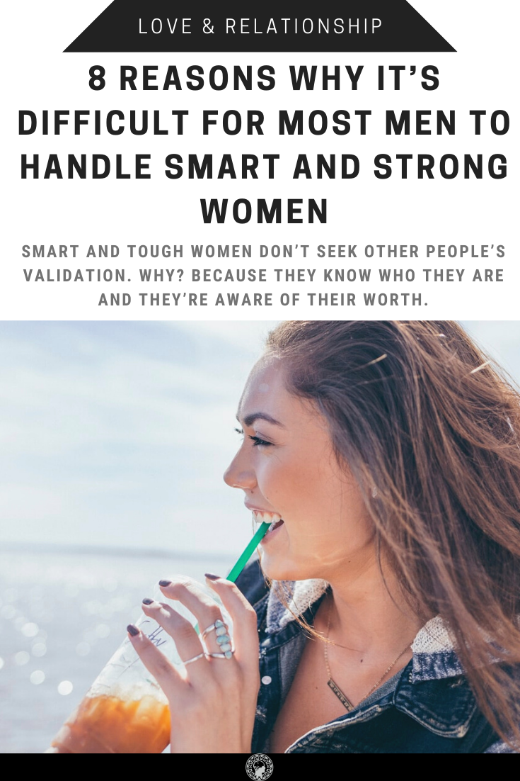 8 Reasons Why Its Difficult For Most Men To Handle Smart