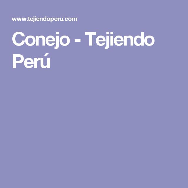 Conejo - Tejiendo Perú | Patrón Libre | Pinterest | Conejo, Perú y ...