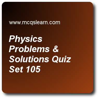 Physics Problems & Solutions Quizzes: applied physics Quiz