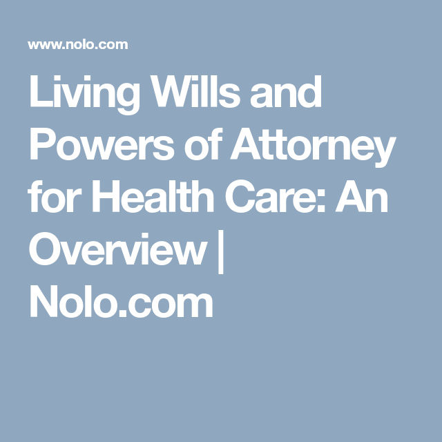 Living Wills And Powers Of Attorney For Health Care An Overview