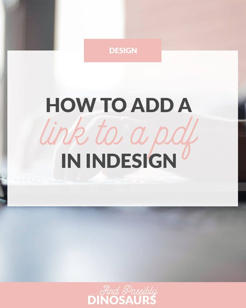 Links Make Pdfs Super Impressive You Ve Be Surprised How Easy It Is To Add A Link To A Pdf Check Out My Tutorial Indesign Indesign Tutorials Blog Resources