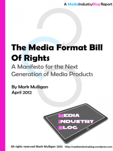 The Media Format Bill Of Rights: A Manifesto for the Next Generation of Media Products