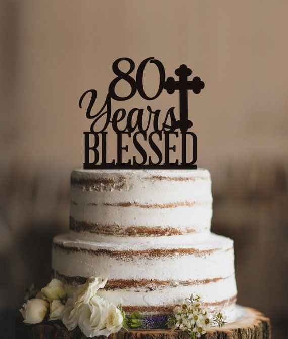 80 Years Blessed Cake Topper Classy 80th Birthday Anniversary T247