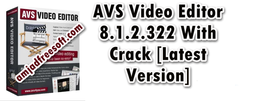 AVS Video Editor 8 1 2 322 Crack software called AVS Video