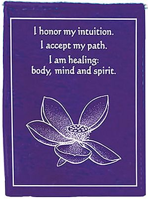 chakra affirmation: I honor my intuition. I accept my path. I am healing: body, mind and spirit.