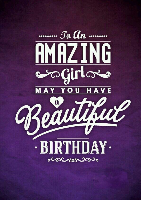 To An Amazing Girl May You Have A Beautiful Birthday With Images